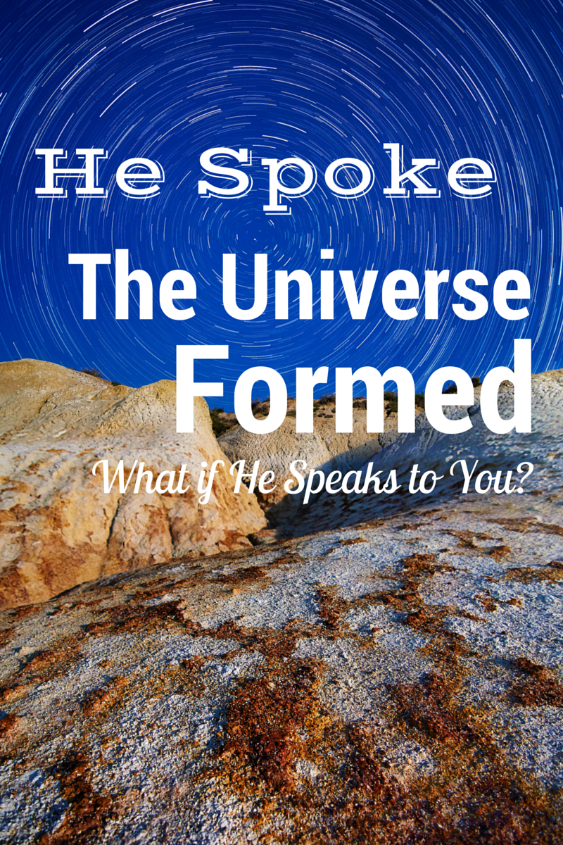 He Spoke The Universe was Formed